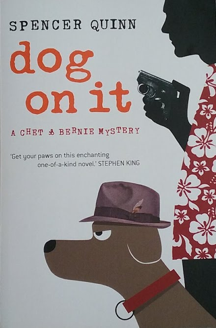 Dog On It - A Chet & Bernie Mystery by Spencer Quinn