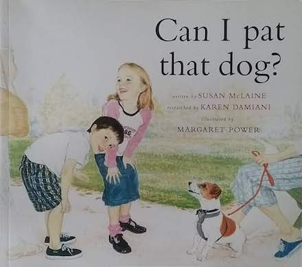 Can I Pat That Dog? (Harper Collins 2005)